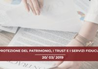 LA PROTEZIONE DEL PATRIMONIO, I TRUST E I SERVIZI FIDUCIARI