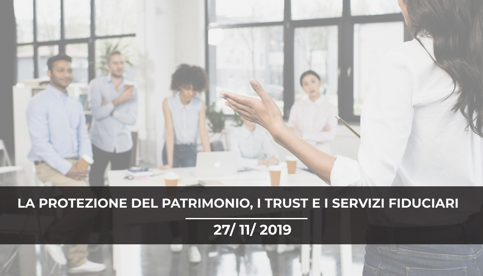 Convegno Formativo Padova: La protezione del patrimonio, i trust e i servizi fiduciari