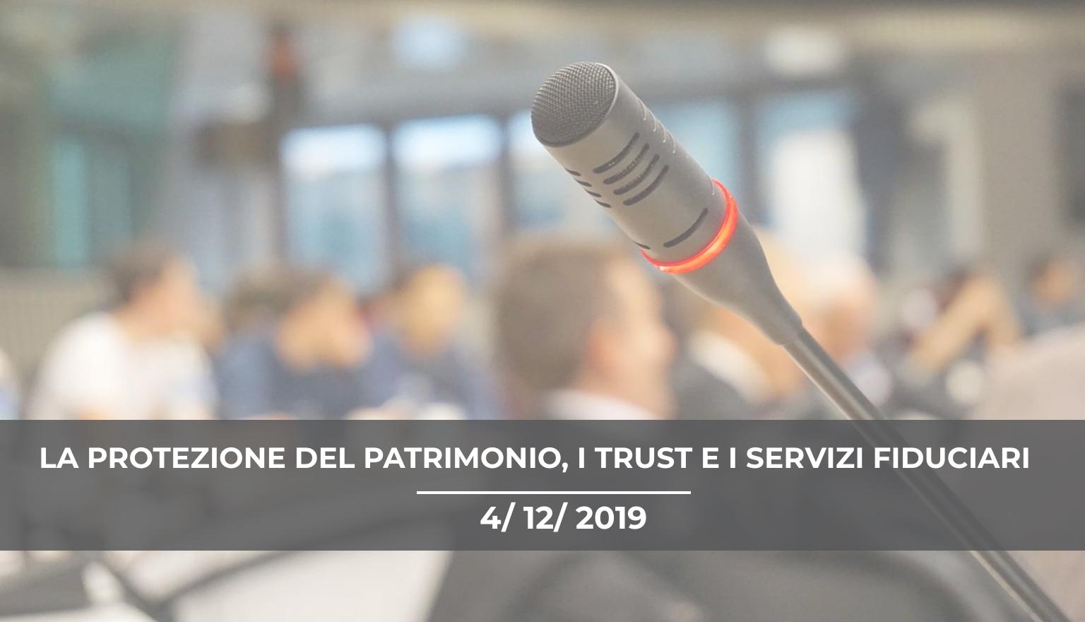 Convegno Formativo Milano: La protezione del patrimonio, i trust e i servizi fiduciari