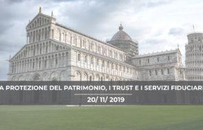 Convegno Formativo Pisa: La protezione del patrimonio, i trust e i servizi fiduciari