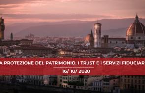 Convegno Firenze 2020: La protezione del patrimonio, il trust e i servizi fiduciari