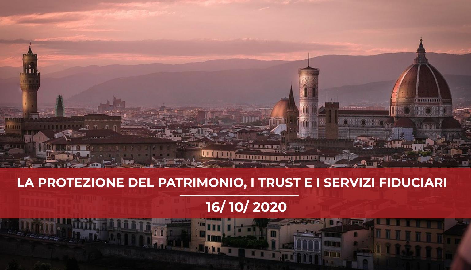 convegno-firenze-2020-la-protezione-del-patrimonio-il-trust-e-i-servizi-fiduciari