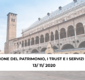 Convegno Padova 2020: La protezione del patrimonio, il trust e i servizi fiduciari