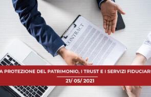 Convegno Online 2021: La protezione del patrimonio, il trust e i servizi fiduciari