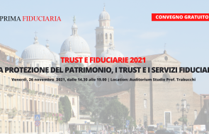 Convegno Padova 2021: La protezione del patrimonio, il trust e i servizi fiduciari