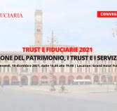 Convegno Forlì 2021: La protezione del patrimonio, i trust e i servizi fiduciari